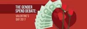 The Gender Spend Debate: Valentine's Day 2017
