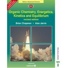 Nelson Advanced Science: Organic Chemistry, Energetics, Kinetics and Equilibrium
