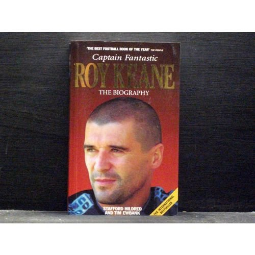 Roy Keane captain fantastic the biography