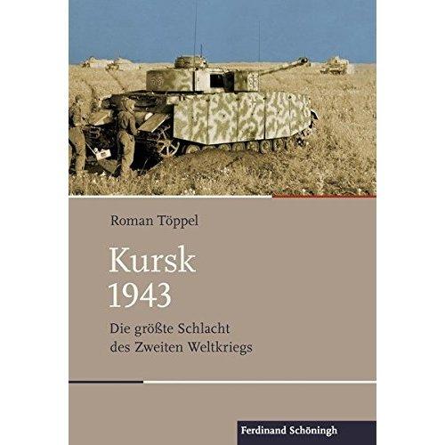Kursk 1943: Die größte Schlacht des Zweiten Weltkriegs