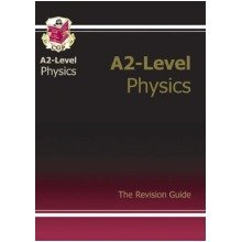 A2-level Physics Revision Guide (a2 Revision Guide)