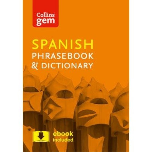 Collins Gem: Collins Spanish Phrasebook and Dictionary Gem Edition: Essential Phrases and Words in a Mini, Travel Sized Format