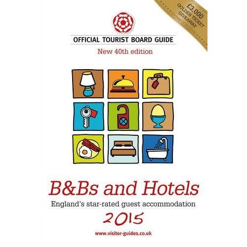 B&B's and Hotels 2015: The Official Tourist Board Guides
