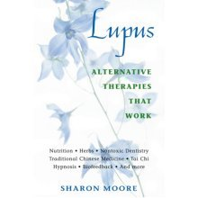Lupus Alternative Therapies That Work: Alternative Therapies at Work (Paperback)