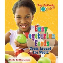Easy Vegetarian Foods from Around the World (Easy Cookbooks for Kids)