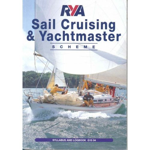 RYA Sail Cruising and Yachtmaster Scheme: Syllabus and Logbook