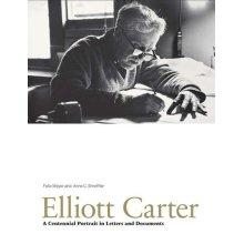 Elliott Carter: A Centennial Portrait in Letters and Documents (Paul Sacher Foundation)