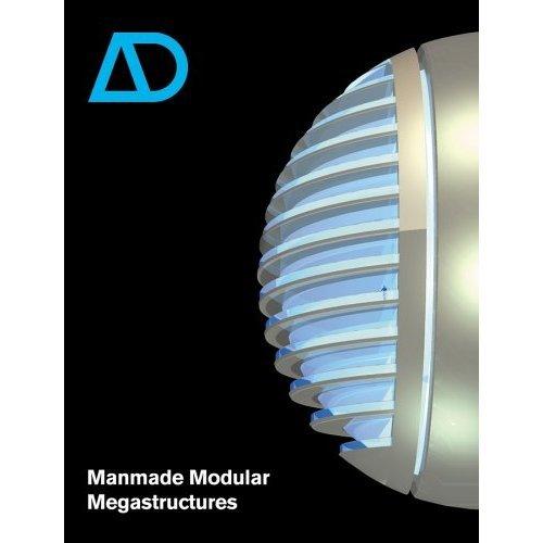 Manmade Modular Megastructures (Architectural Design)