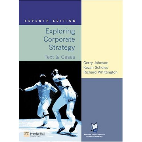 Exploring Corporate Strategy: Text & Cases: Text and Cases