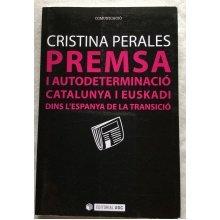 Premsa I Autodeterminació. Catalunya I Euskadi Dins L'Espanya De La Transició [Paperback]