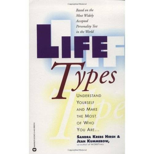 Lifetypes: Understand Yourself and Make the Most of Who You Are