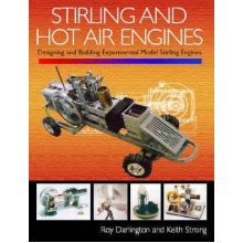 Stirling and Hot Air Engines: Designing and Building Experimental Model Stirling Engines