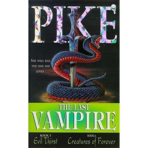 Volume 3: Evil Thirst & Creatures of Forever: Books 5 & 6: Evil Thirst AND No.6: Creatures of Forever No.5 (Last Vampire)