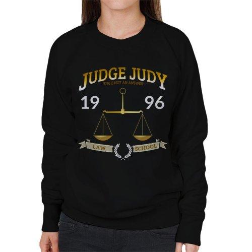 Judge Judy School Of Law Women's Sweatshirt