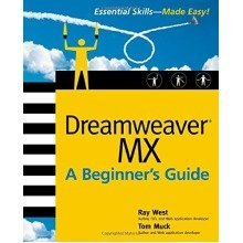 Dreamweaver Mx Essential Skills: a Beginner's Guide
