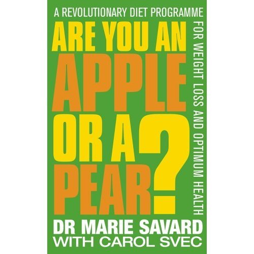 Are You an Apple or a Pear?: A Revolutionary Diet Programme for Weight Loss and Optimum Health