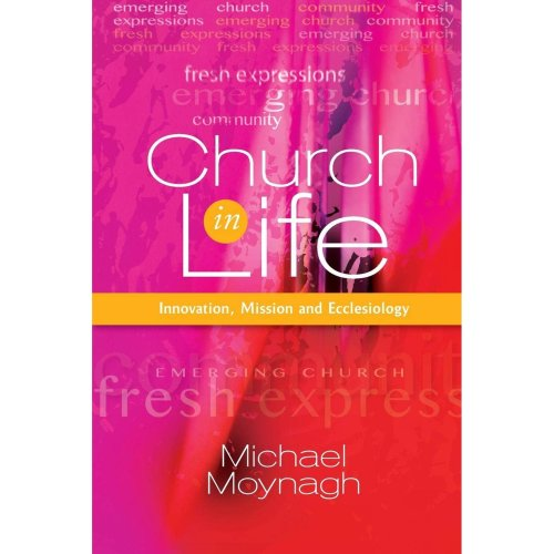 Church in Life: Innovation, Mission and Ecclesiology