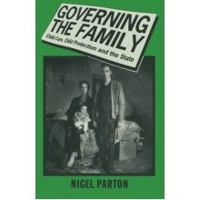 Governing the Family: Child Care, Child Protection and the State