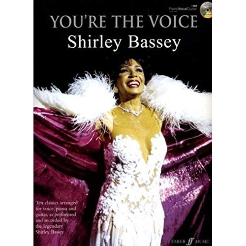 Shirley Bassey: (Piano/ Vocal/ Guitar) (You're the Voice)