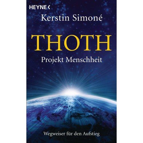 Thoth. Projekt Menschheit: Wegweiser für den Aufstieg