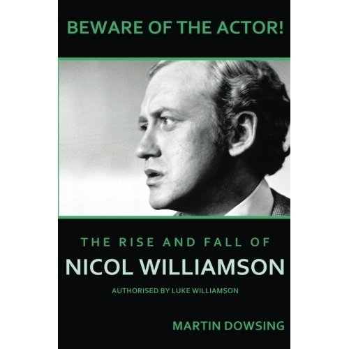 Beware of the Actor! The Rise and Fall of Nicol Williamson