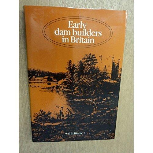 Early Dam Builders in Britain