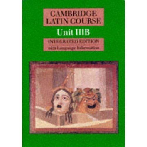 Cambridge Latin Course Unit 3B (Integrated): Unit IIIB