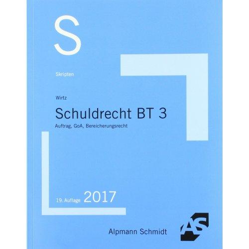 Skript Schuldrecht BT 3: Auftrag, GoA, Bereicherungsrecht