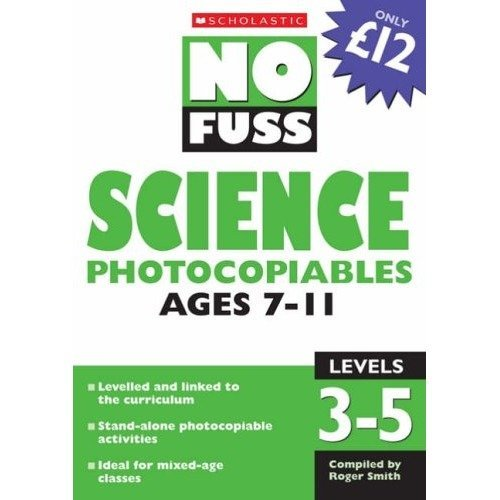 Science Photocopiables - Ages 7-11: Ages 7-11 : Levels 3 (no Fuss Photocopiables)