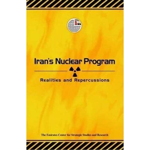 Iran's Nuclear Program: Realities and Repercussions