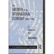 The Growth of the International Economy, 1820-1990: An Introductory Text