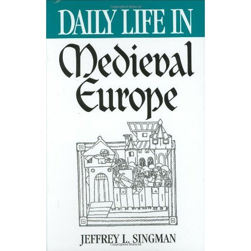 Daily Life in Medieval Europe (Greenwood Press Daily Life Through History Series)