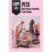 I-spy for Grown-ups: I-spy Pets: when Human Friendship is Not Enough