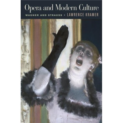 Opera and Modern Culture: Wagner and Strauss