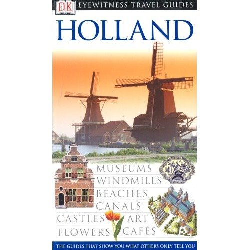 Holland (dk Eyewitness Travel Guide)