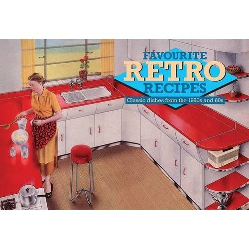 Favourite Retro Recipes: Classic Dishes from the 1950s and 60s (Favourite Recipes)