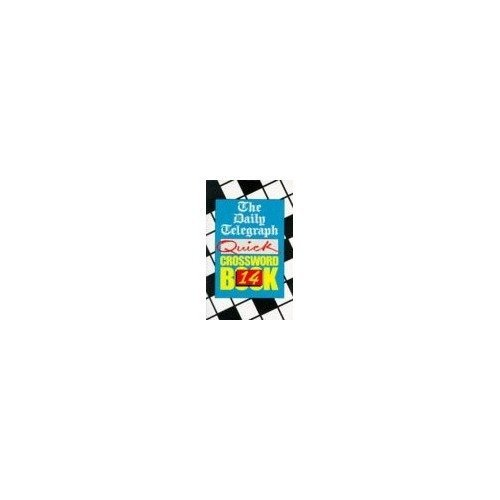 Daily Telegraph  Quick Crosswords Book 14: No.14 (daily Telegraph Quick Crossword Book)