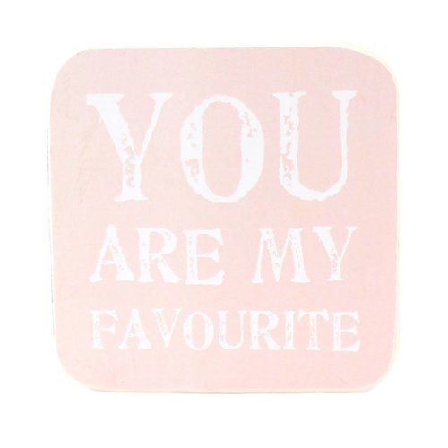You Are My Favourite Sign Plaque Free Standing Ornament Wooden Pink Gift Desk