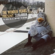 The Wonder Years - Suburbia Ive Given You All And Now Im Nothing [VINYL]