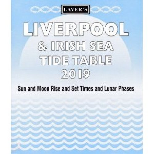 Laver's Liverpool & Irish Sea Tide Table 2019