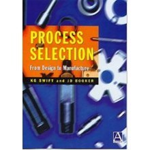 Process Selection: From Design to Manufacture