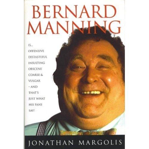 Bernard Manning: a Biography