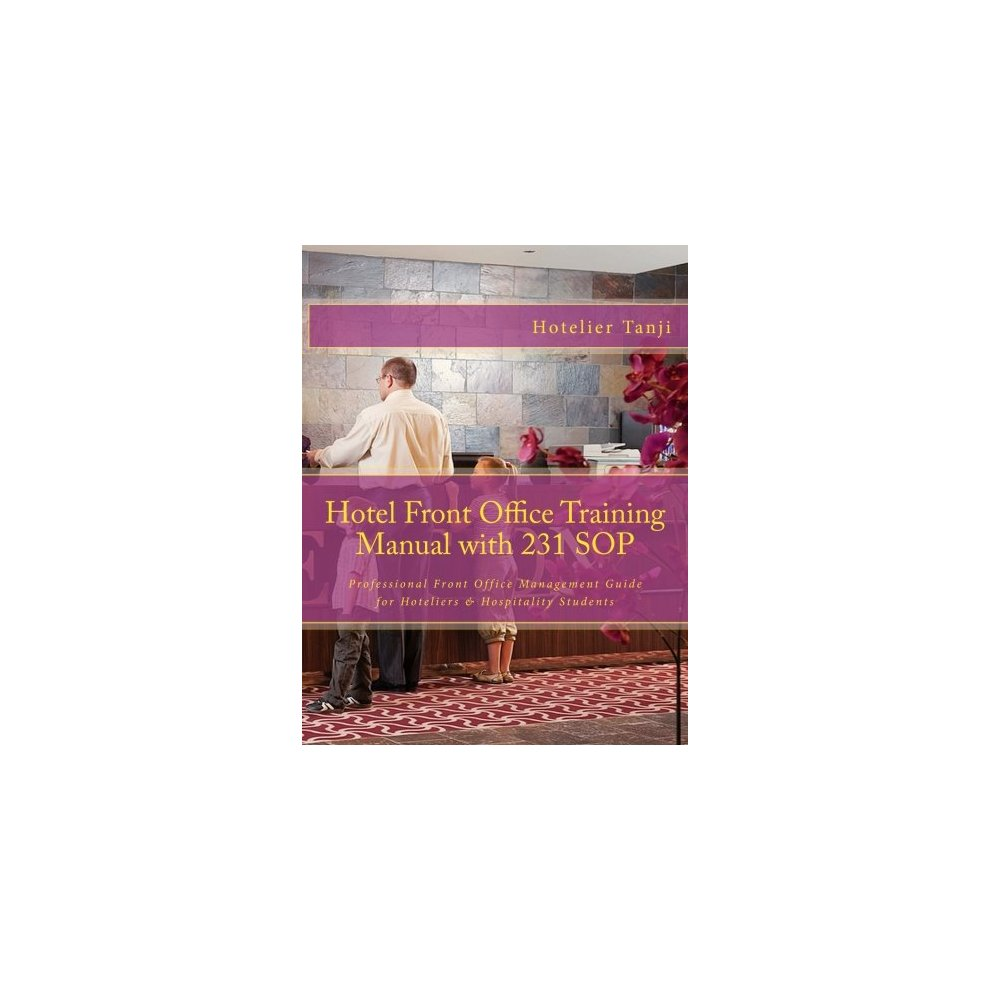 Hotel Front Office Training Manual with 231 SOP: Professional Front Office  Management Guide for Hoteliers ...