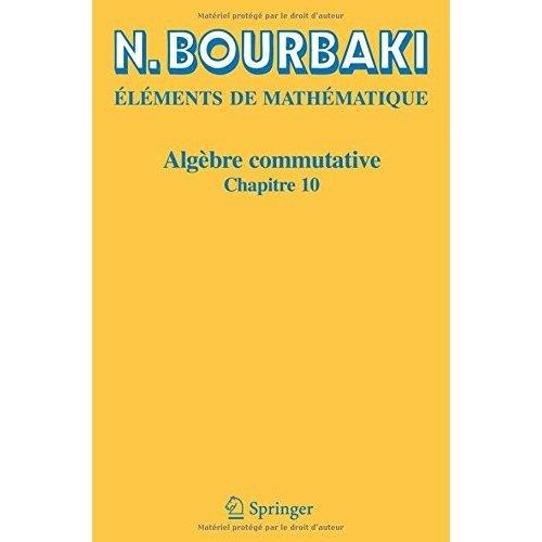 Algèbre commutative: Chapitre 10 (Elements De Mathematique)