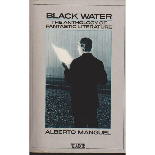 Black Water: Anthology of Fantastic Literature (Picador Books)